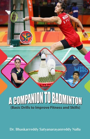 A Companion to Badminton (Basic drills to Improve Fitness and Skills in Badminton)