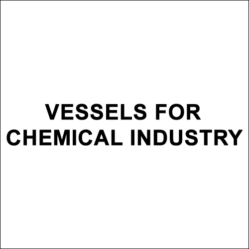 Vessels for Chemical Industry