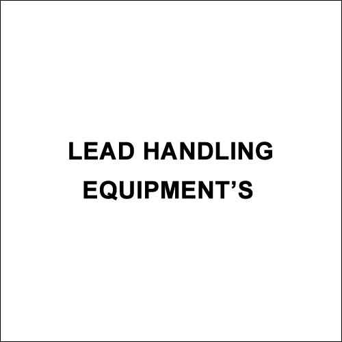 Lead Handling Equipments