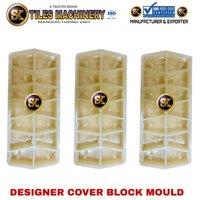 Designer Cover Block Mould
