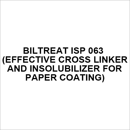 BILTREAT ISP 063 (Effective Cross Linker and Insolubilizer for Paper Coating)