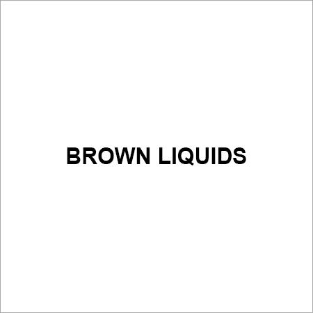BROWN LIQUIDS