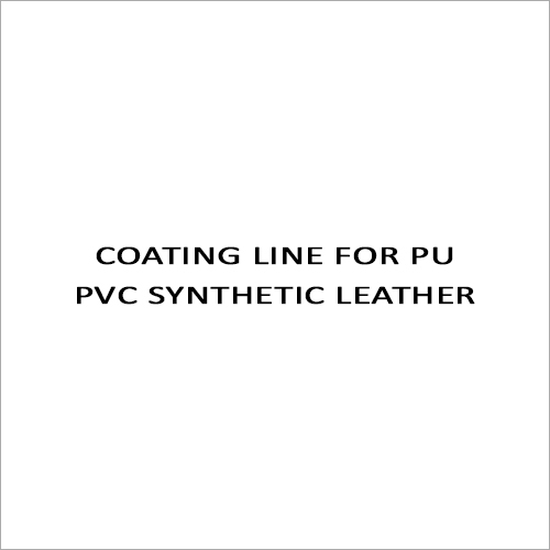 Coating Line For PU - PVC Synthetic Leather