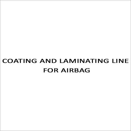 Coating And Laminating Line For Airbag
