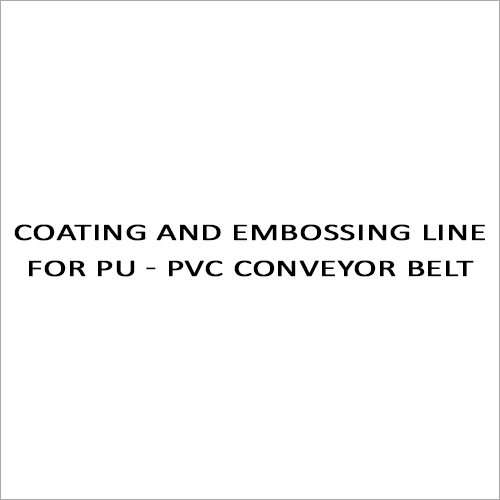 Coating And Embossing Line For PU - PVC Conveyor Belt