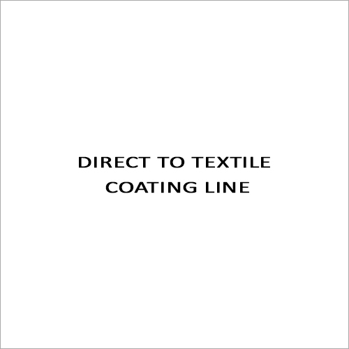Direct To Textile Coating Line