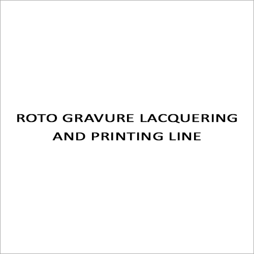 Roto Gravure Lacquering And Printing Line