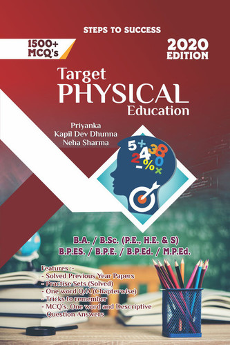 Target Physical Education (Entrance book for B.A. / B.SC. / B.P.Ed. / M.P.Ed. / B.P.ES. / B.P.E.) - Second Revised Edition