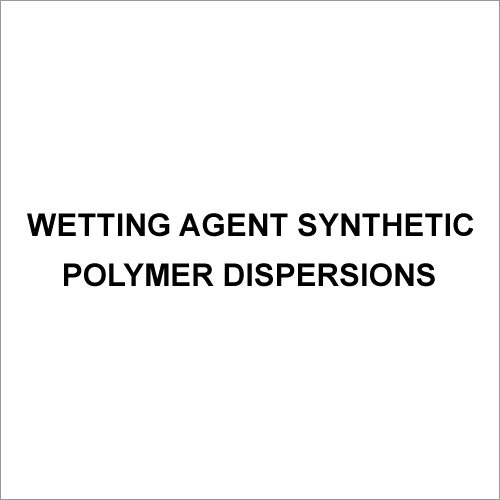 Wetting Agent Synthetic Polymer Dispersions
