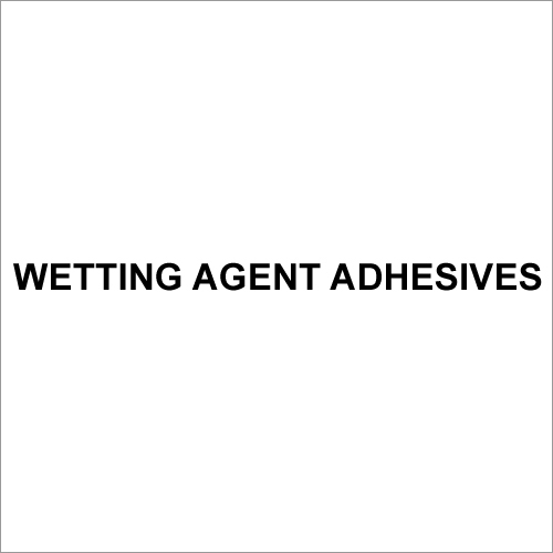 Wetting Agent Adhesives