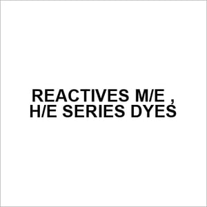 REACTIVES ME , HE SERIES DYES