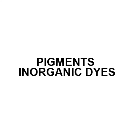 PIGMENTS INORGANIC DYES
