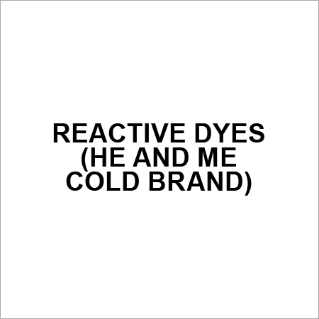 REACTIVE DYES (HE AND ME COLD BRAND)