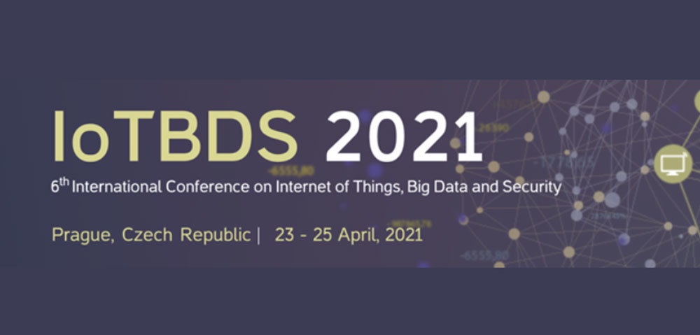 6th International Conference On Internet Of Things, Big Data And Security (Iotbds)