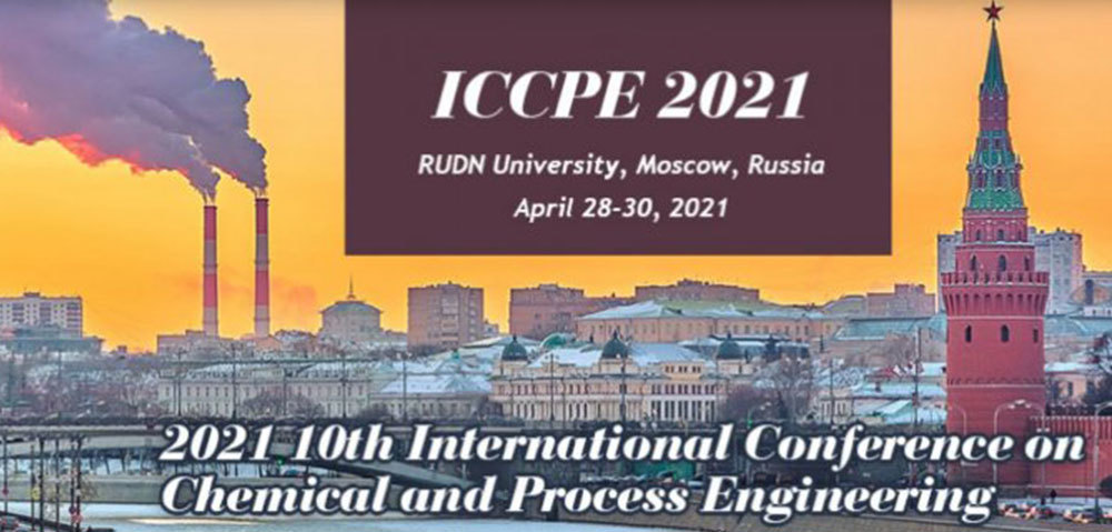 2021 10th International Conference on Chemical and Process Engineering (ICCPE 2021)