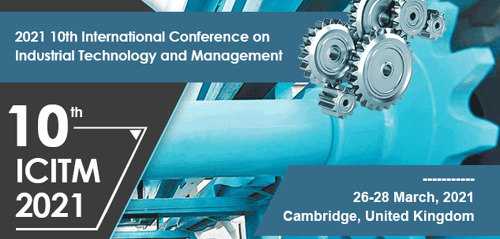 2021 10th International Conference On Industrial Technology And Managemant