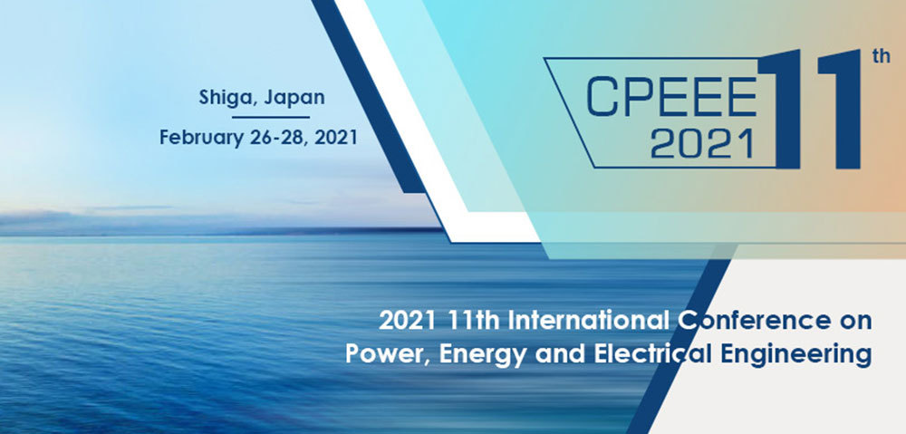 2021 11th International Conference On Power, Energy And Electrical Engineering (Cpeee 2021)