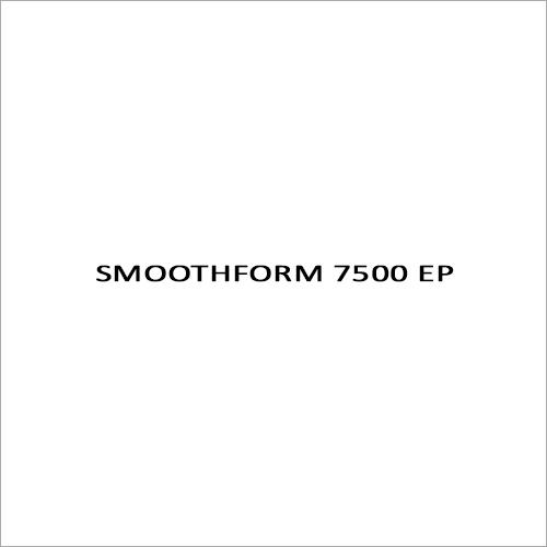 Smoothform 7500 EP