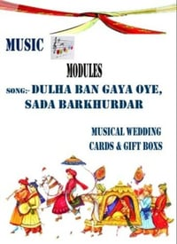 Wedding Cards & Boxes Music Modules Dulha Ban Gaya Oye , Sada Barkhurdar
