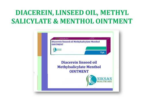 DIACEREIN, LINSEED OIL, METHYL SALICYLATE & MENTHOL OINTMENT