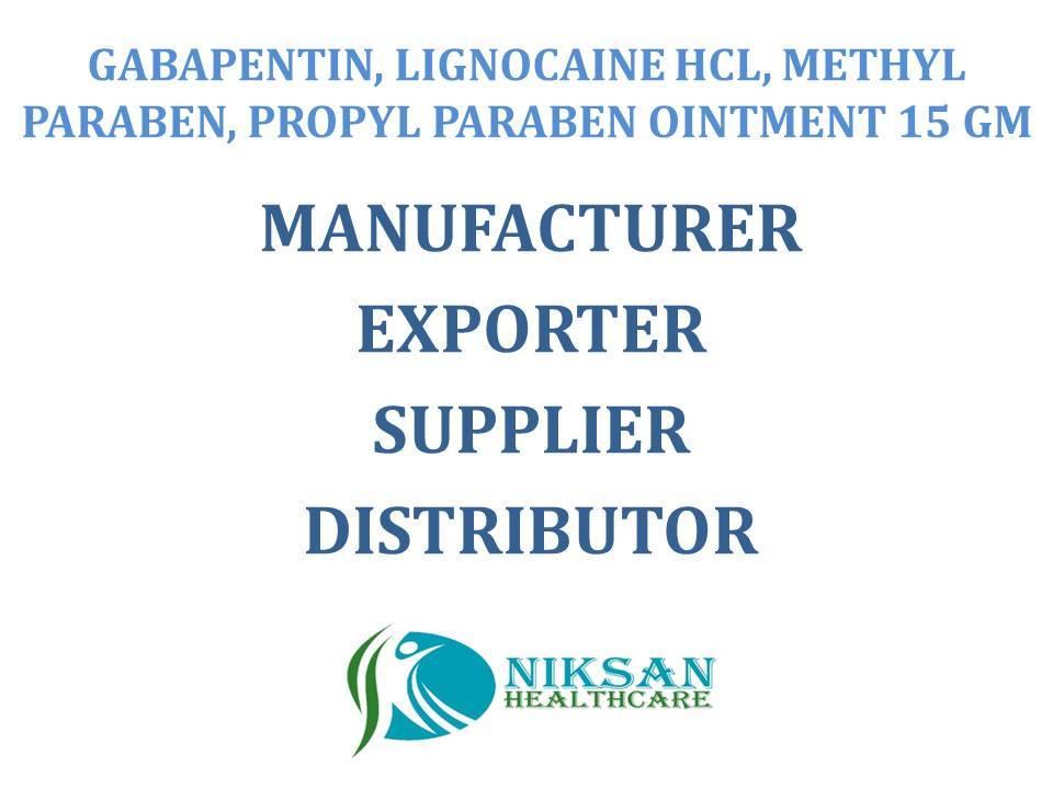 GABAPENTIN, LIGNOCAINE HCL, METHYL PARABEN, PROPYL PARABEN OINTMENT 15 GM
