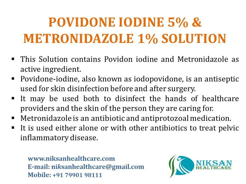 POVIDONE IODINE 5% &METRONIDAZOLE 1% SOLUTION