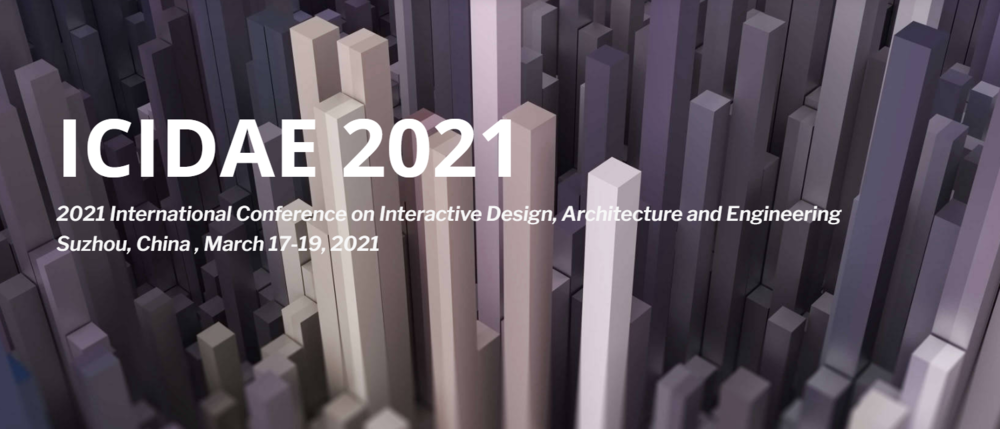 2021 International Conference on Interactive Design, Architecture and Engineering (ICIDAE 2021)