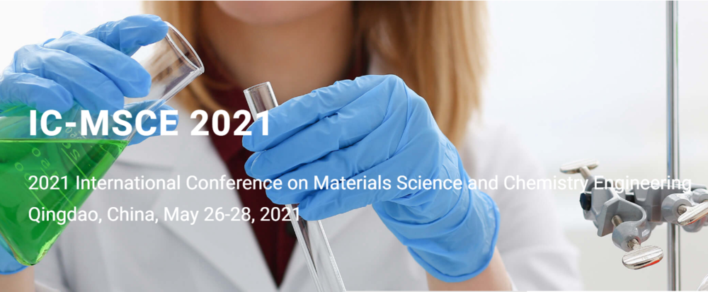 2021 International Conference on Materials Science and Chemistry Engineering (ICMSCE 2021)