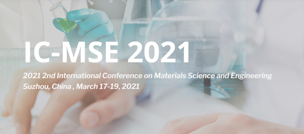 2021 2nd International Conference on Materials Science and Engineering (IC-MSE 2021)