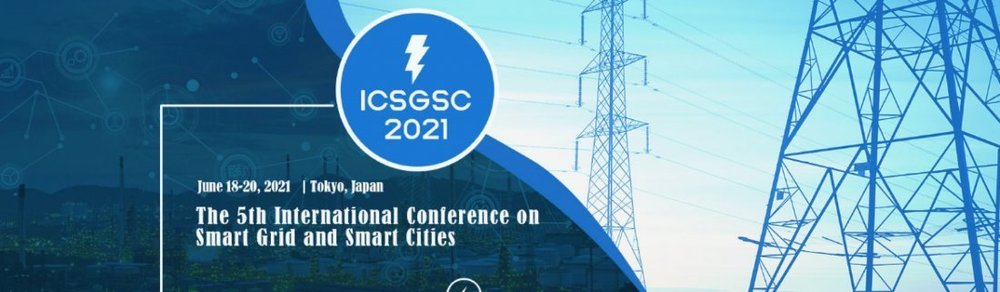 2021 5th International Conference on Smart Grid and Smart Cities (ICSGSC 2021)