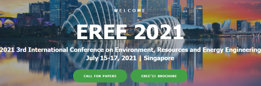 2021 3rd International Conference on Environment, Resources and Energy Engineering (EREE 2021)