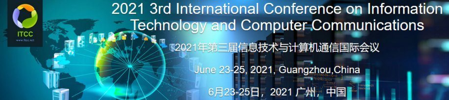 The 2021 3nd International Conference on Information Technology and Computer Communications (ITCC 2021)