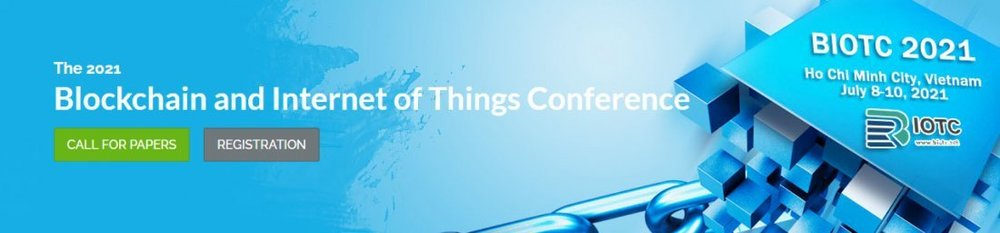 2021 3rd Block chain and Internet of Things Conference (BIOTC 2021)