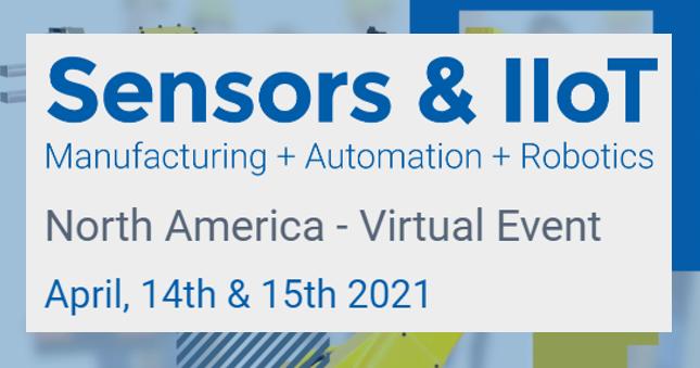Sensors & IIoT: Manufacturing + Automation + Robotics North America