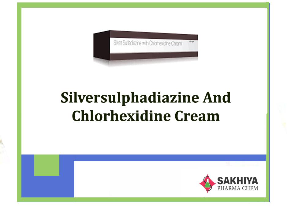 Silver sulpha diazine And Chlorhexidine Cream