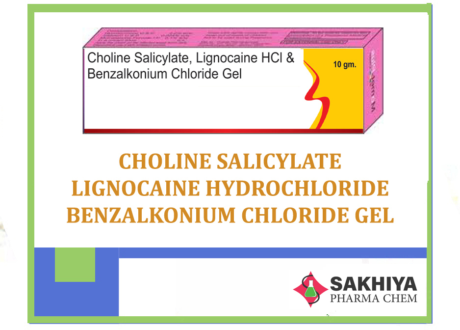 Choline Salicylate Lignocaine Hydrochloride Benzalkonium Chloride Gel