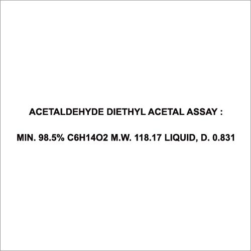 Acetaldehyde Diethyl Acetal Assay Min. 98.5% C6H14O2 M W 118.17 Liquid, D. 0.831
