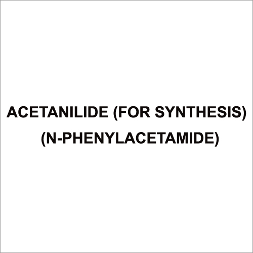 Acetanilide (For Synthesis) (N-Phenylacetamide)