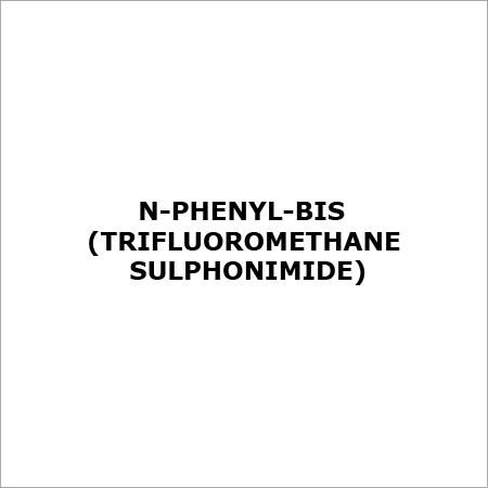 N-PHENYL-BIS (TRIFLUOROMETHANESULPHONIMIDE)