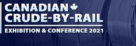Crude-by-Rail 2021 Exhibition and Conference