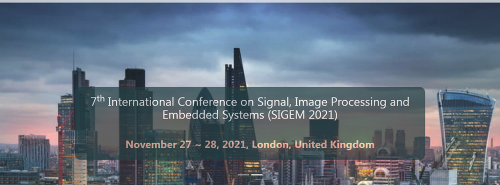 7th International Conference on Signal, Image Processing and Embedded Systems (SIGEM 2021)