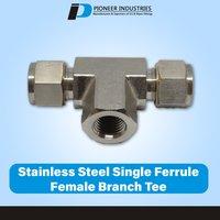 Stainless Steel Single Ferrule Female Branch Tee