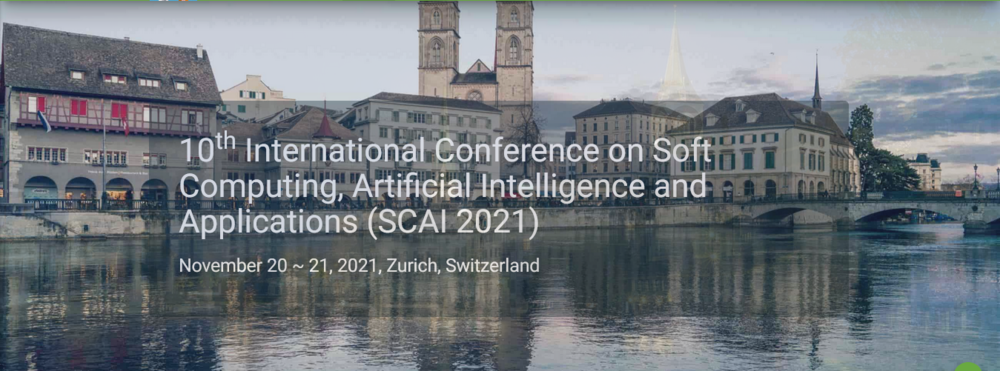 10th International Conference on Soft Computing, Artificial Intelligence and Applications (SCAI 2021)