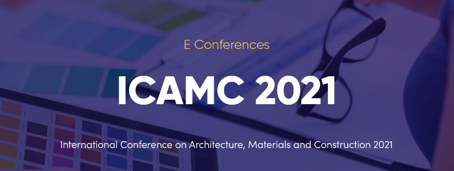International Conference on Architecture, Materials and Construction 2021 (ICAMC 2021)