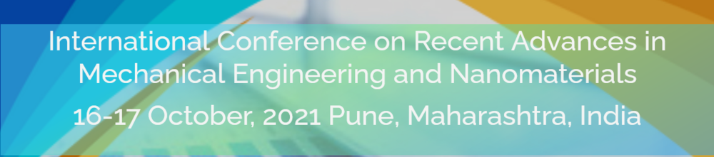 International Conference on Recent Advances in Mechanical Engineering and Nanomaterials