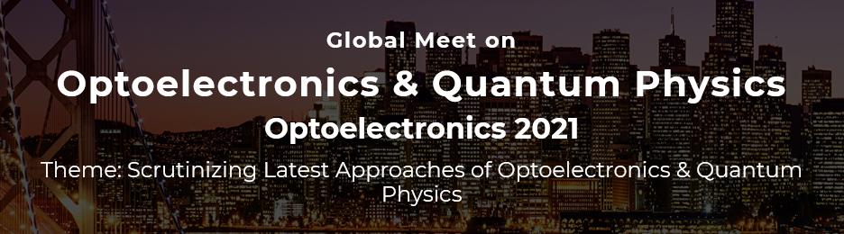 Global Meet on Optoelectronics & Quantum Physics