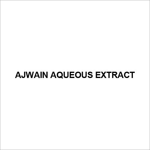Ajwain Aqueous Extract