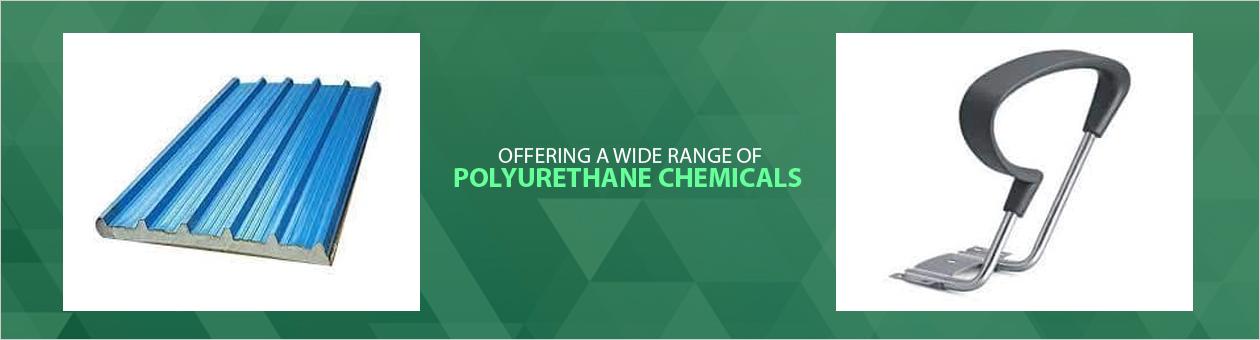 Polyurethane Chemicals Manufacturer, Polyurethane Foam Chemicals