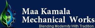 Maa Kamala Mechanical Works