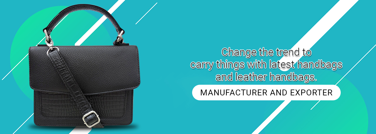 Manufacture and Export of Leather handbags